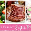 The Perfect Easter Feast