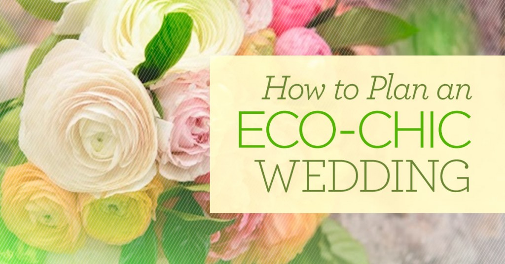 How to Plan an Eco-Chic Wedding