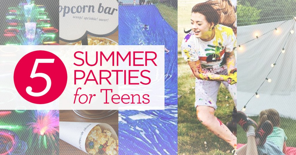 5 Summer Parties for Teens