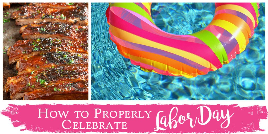 How to Properly Celebrate Labor Day