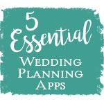 5 Essential Wedding Planning Apps