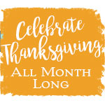 Celebrate Thanksgiving All Month Long