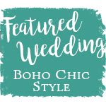 Featured Wedding: Boho Chic Style