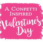 A Confetti-Inspired Valentine's Day