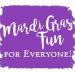 Mardi Gras Fun for Everyone!