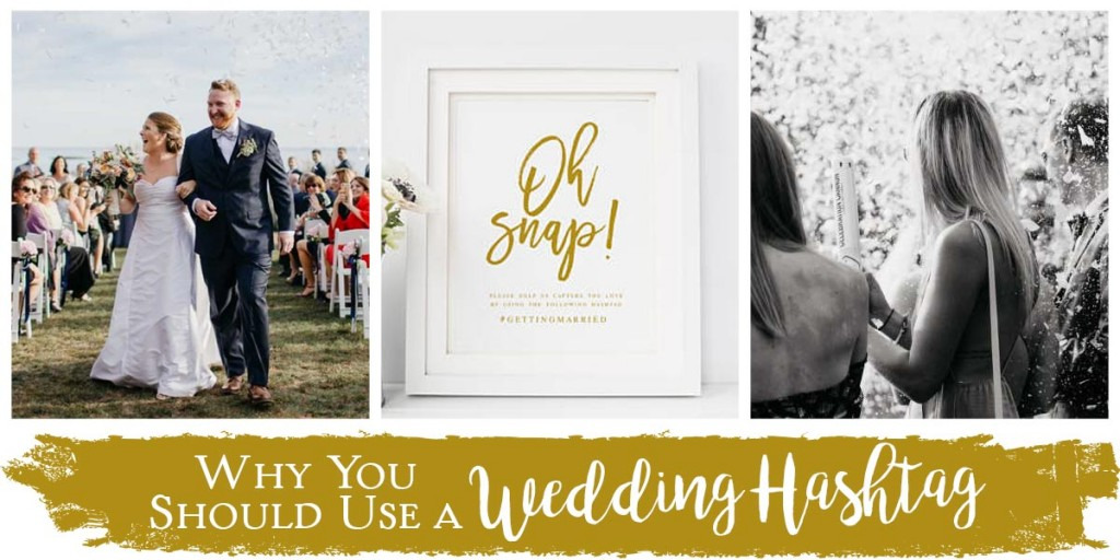 Why You Should Use a Wedding Hashtag