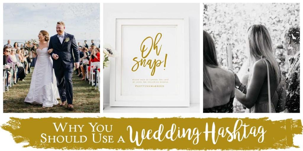 Why You Should Use a Wedding Hashtag - Superior Celebrations Blog